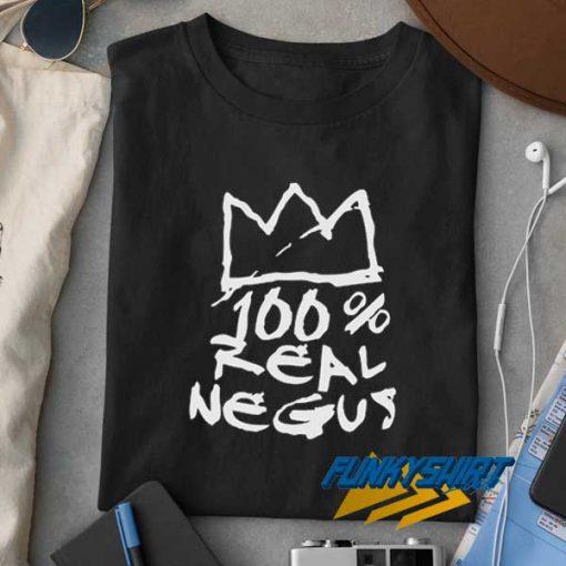 100 Real Negus t shirt
