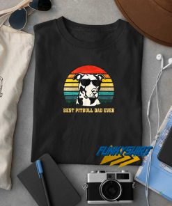 Best Pitbull Dad Ever t shirt