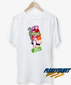 Bunny Girl Go To Hell t shirt