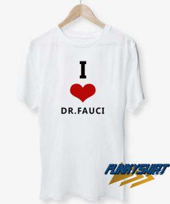 I Love Dr Fauci Teet shirt