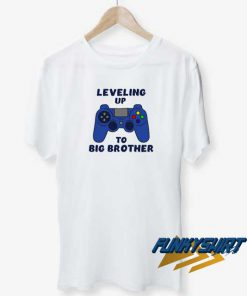 Leveling Up To Big Brother t shirt