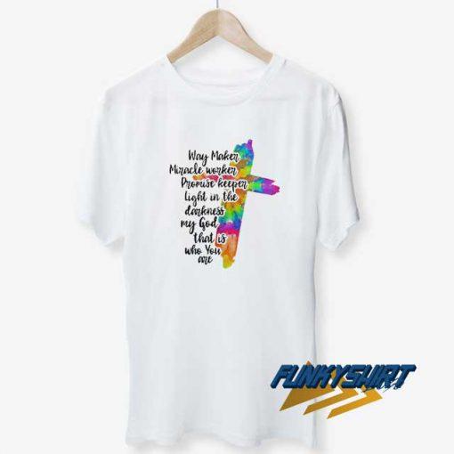 Way Maker Miracle Worker t shirt