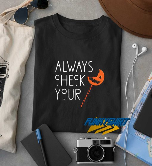Always Check Your Helloween t shirt