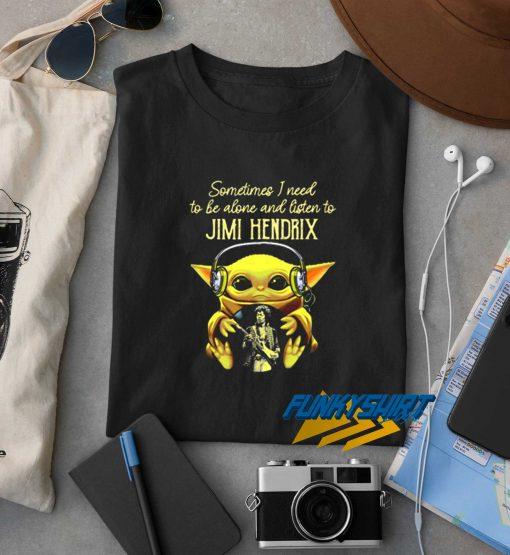 Baby Yoda Sometimes I Need Jimi Hendrix t shirt