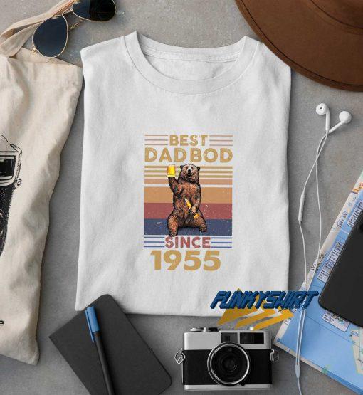 Best Dad Bod Since 1955 t shirt