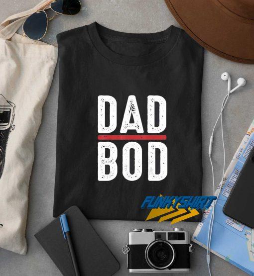 Dad Bod t shirt