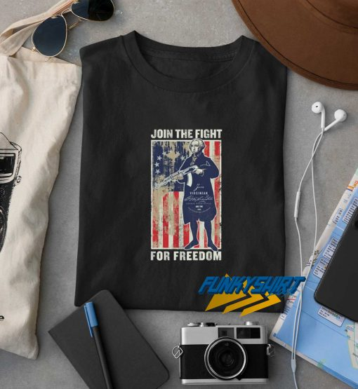 George Washington Join The Fight For Freedom t shirt