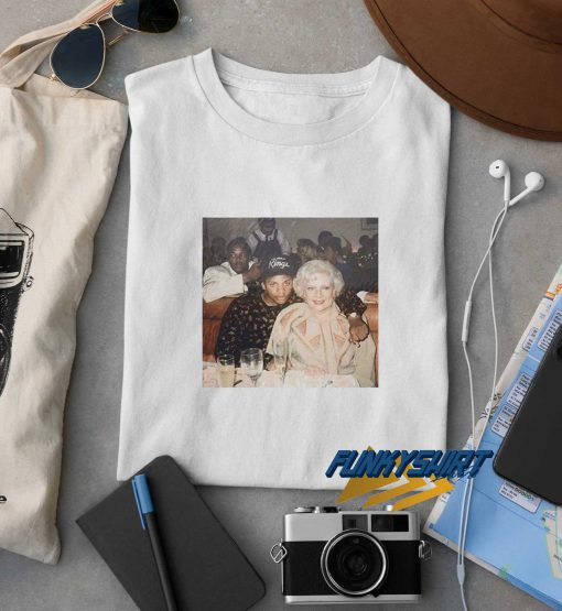 Get It Now Betty White With Eazy t shirt