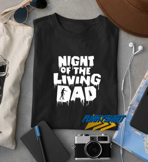 Halloween Night Of The Living Dad t shirt