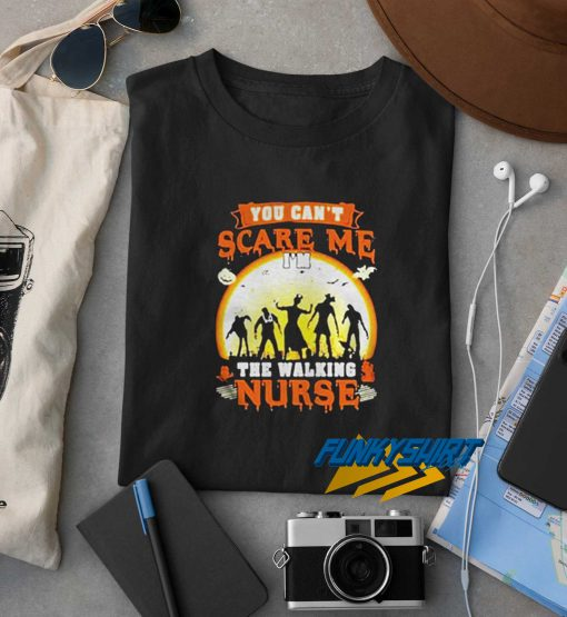 Halloween You Cant Scare Me Im The Walking Nurse t shirt