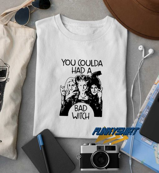 Hocus Pocus You Coulda Had A Bad Witch t shirt