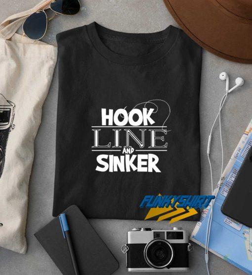 Hook Line And Sinker t shirt