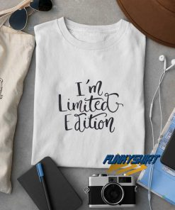 Im Limited Edition t shirt