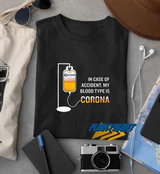 In Case Of Accident My Blood Type Is Corona t shirt
