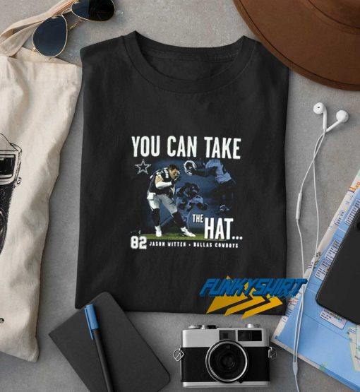 Jason Witten You Can Take The Hat Tee t shirt