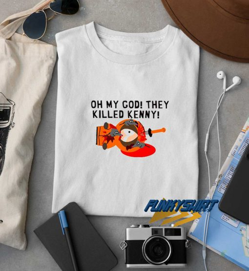Oh My God They Killed Kenny Tee t shirt
