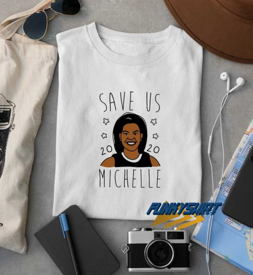 Save Us Michelle t shirt