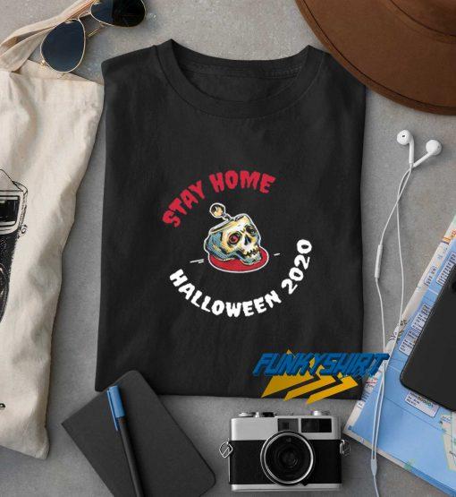 Skull Stay Home Halloween 2020 t shirt
