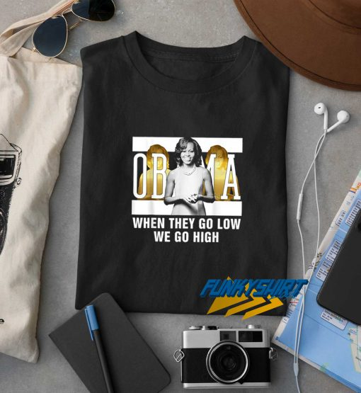 We Love Michelle Obama High Quote t shirt