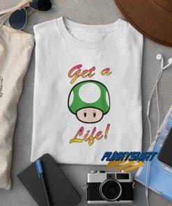 1 Up Mushroom Get A Life t shirt