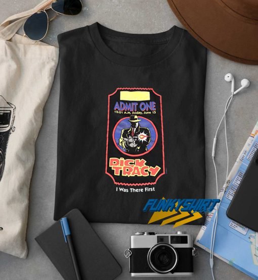 Admit One Dick Tracy t shirt