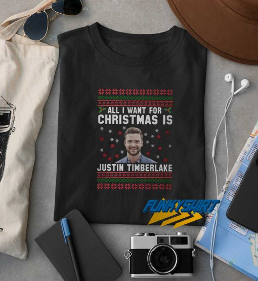 All I Want For Christmas Is Justin t shirt