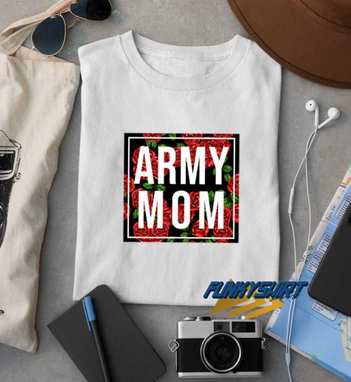 Army Mom Unbreakable t shirt