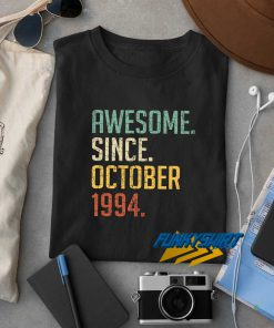Awesome Since October 1994 t shirt