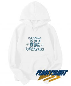 Be a Big Brother Hoodie
