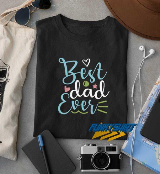Best Dad Ever Colour t shirt