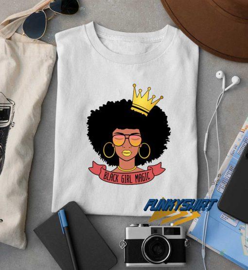 Black Girl Magic For Women t shirt