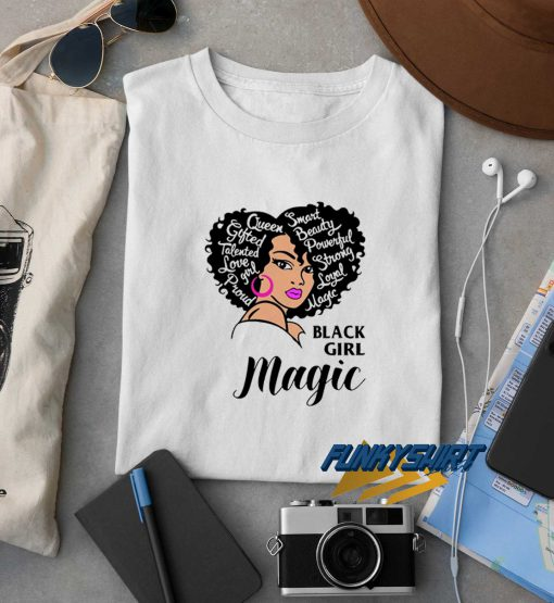 Black Girl Magic Quotes t shirt