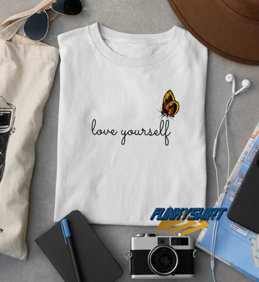 Butterfly Love Yourself t shirt