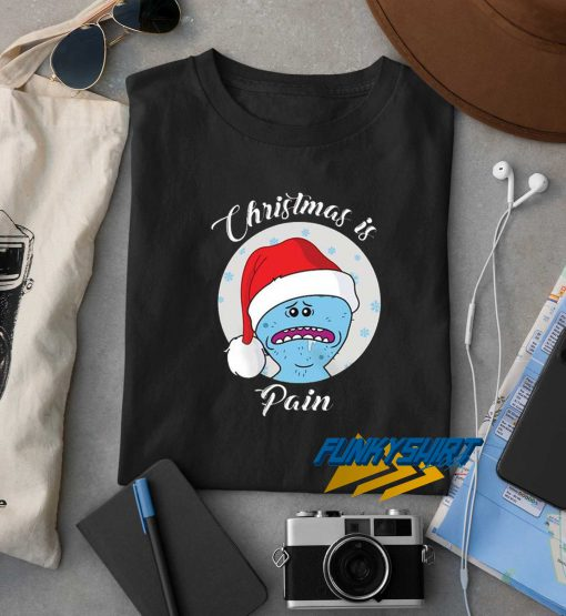 Christmas Is Pain t shirt