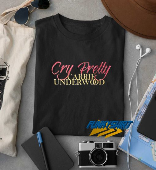 Cry Pretty Carrie Underwood t shirt