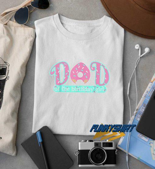 Dad Of The Birthday Girl t shirt