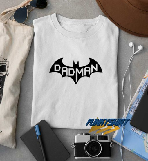 DadMan Funny Batman t shirt