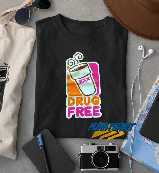 Drug Free Drink t shirt