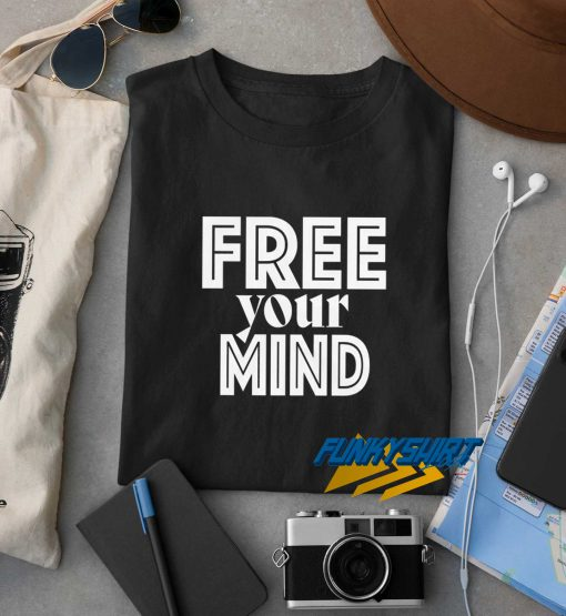 Free Your Mind Tee t shirt