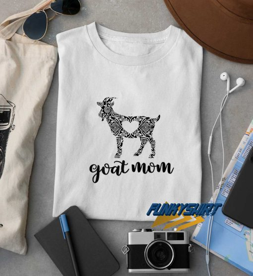 Goat Mom t shirt