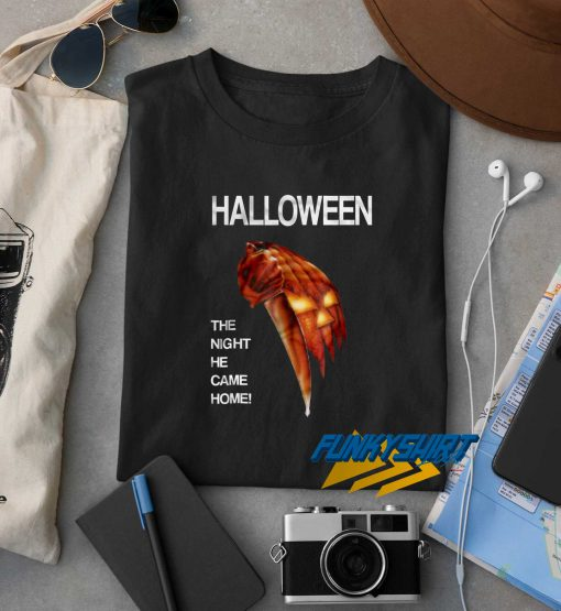 Halloween The Night He Came Home Michael t shirt