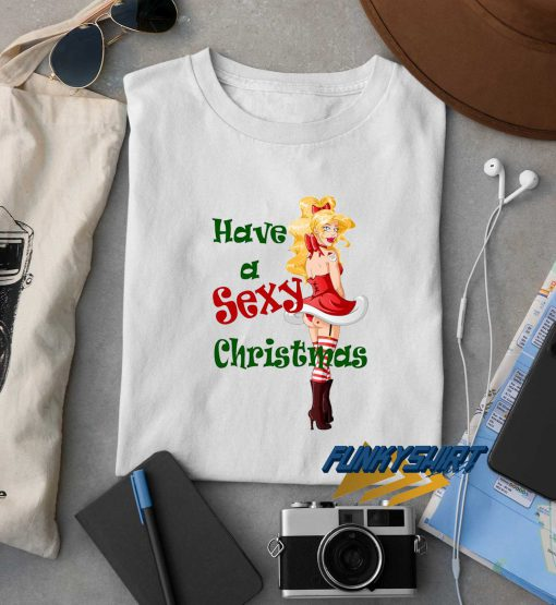 Have A Sexy Christmas t shirt