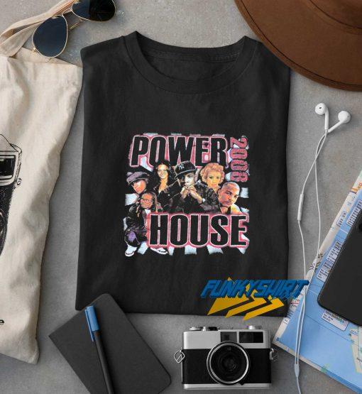 Here You Got A 2008 Power House t shirt
