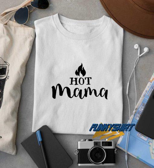 Hot Mama New t shirt