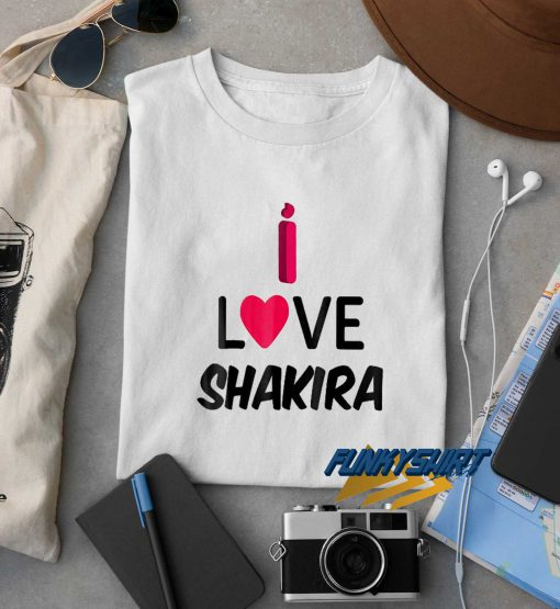 I Love Heart Shakira t shirt