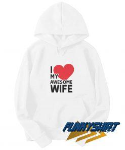 I Love My Awesome Wife Hoodie