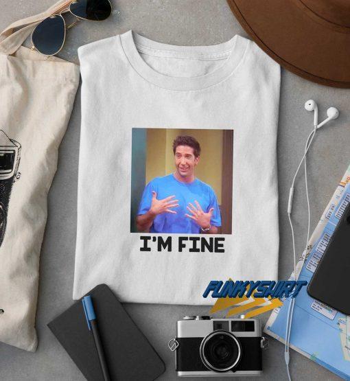 Im Fine Ross Friends t shirt