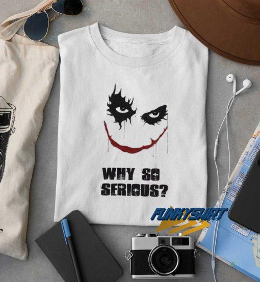 Joker Why So Serious t shirt