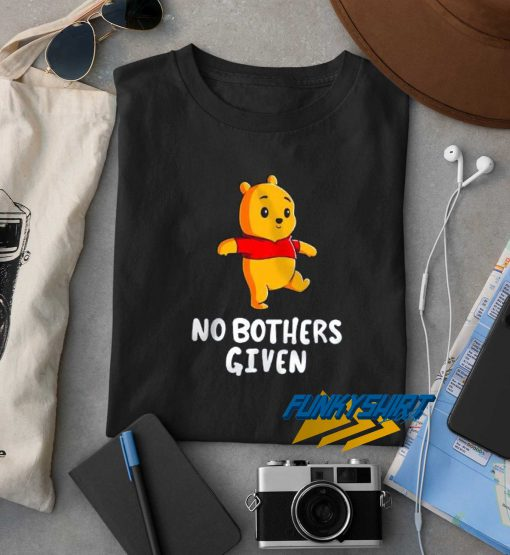 No Bothers Given Winnie The Pooh t shirt
