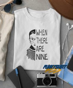 Notorious RBG When There Are Nine t shirt